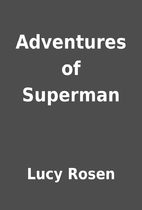 Adventures of Superman by Lucy Rosen