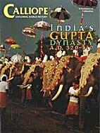 Calliope: India's Gupta Dynasty by Rosalie…