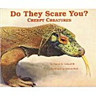 Do They Scare You?: Creepy Creatures…