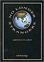 No Longer Strangers: Experiences in Culture…