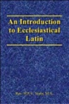 An introduction to ecclesiastical Latin by…