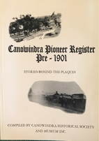 Canowindra pioneer register, pre-1901 by…