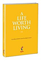 A Life Worth Living by Nicky Gumbell