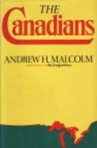 The Canadians by Andrew H. Malcolm