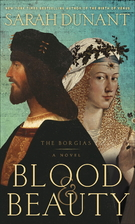 Blood and Beauty by Sarah Dunant