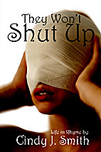 They Won't Shut Up by Cindy J Smith