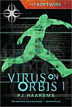 The Softwire: Virus on Orbis 1 by P. J.…