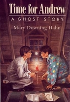 Time for Andrew: A Ghost Story by Mary…