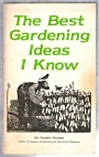 The Best Gardening Ideas I Know by Robert…