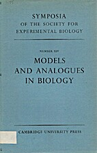 Models and analogues in Biology : Symposia…