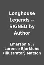 Longhouse Legends -- SIGNED by Author by…