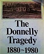 The Donnelly Tragedy 1880-1980 by L. Donald…