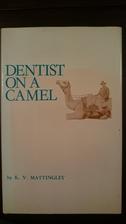 Dentist On A Camel by K. V. Mattingley