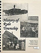 History of Ryde Township by Robert J Boyer