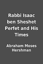Rabbi Isaac ben Sheshet Perfet and His Times…