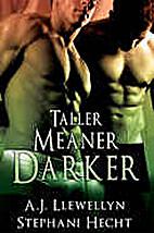 Taller, Meaner, Darker by A.J. Llewellyn