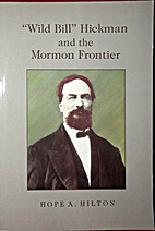 Wild Bill Hickman and the Mormon Frontier…