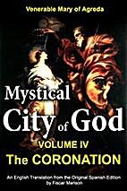 Mystical City of God Book IV The Coronation