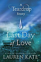 Last Day of Love: A Teardrop Story (Teardrop…