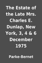 The Estate of the Late Mrs. Charles E.…