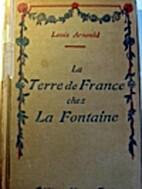 La Terre de France chez La Fontaine by Louis…