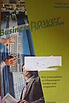 Businesspower für Gottes Ziele: Wie…