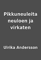 Pikkuneuleita neuloen ja virkaten by Ulrika…