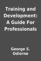 Training and Development: A Guide For…