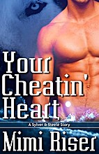 Your Cheatin' Heart (Sylver And Steele, #1)…