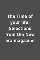 The Time of your life: Selections from the…