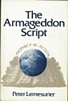 The Armageddon script : prophecy in action…