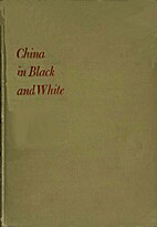 China in Black & White: An Album of Chinese…