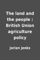 The land and the people : British Union…