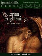 Victorian Frightenings: Volume Two (Horror…