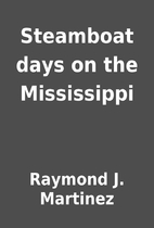 Steamboat days on the Mississippi by Raymond…