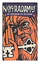 Nostradamus: His Prophecies for the Future…