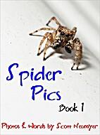 Spider Pics: Book 1 by Scott Neumyer