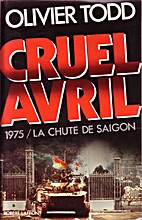 Cruel April: The Fall of Saigon by Oliver…