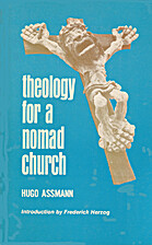 Theology for a nomad church by Hugo Assmann