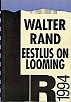 Eestlus on looming by Walter Rand