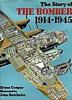 Story of the Bomber, 1914-1945 by Bryan…