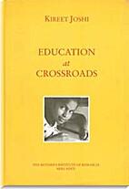 Education at Crossroads by Kireet Joshi