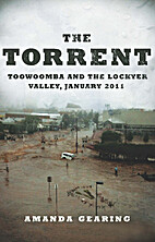 The Torrent: Toowoomba and the Lockyer…