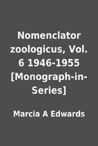 Nomenclator zoologicus, Vol. 6 1946-1955…