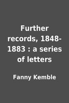 Further records, 1848-1883 : a series of…