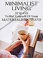 Minimalist Living: 32 Ways To Rid Yourself…