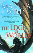 The Edge of Worlds by Martha Wells