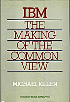 IBM: The Making of the Common View by…