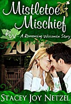 Mistletoe Mischief (Romancing Wisconsin #1)…