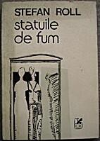 Statuile de fum by Stephan Roll
